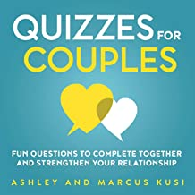 Quizzes for Couples: Fun Questions to Complete Together and Strengthen Your Relationship (Activity Books for Couples Series)
