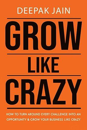 Books By Deepak Jain_grow Like Crazy How To Turn Around Every ...