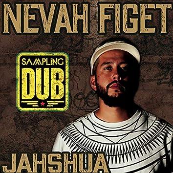 Nevah Figet