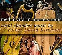 Kirchner: Vocal Chamber Music