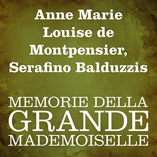 Memorie della Grande Mademoiselle  Audiolibri