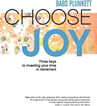 Choose Joy: Three Keys to Investing Your Time in Retirement