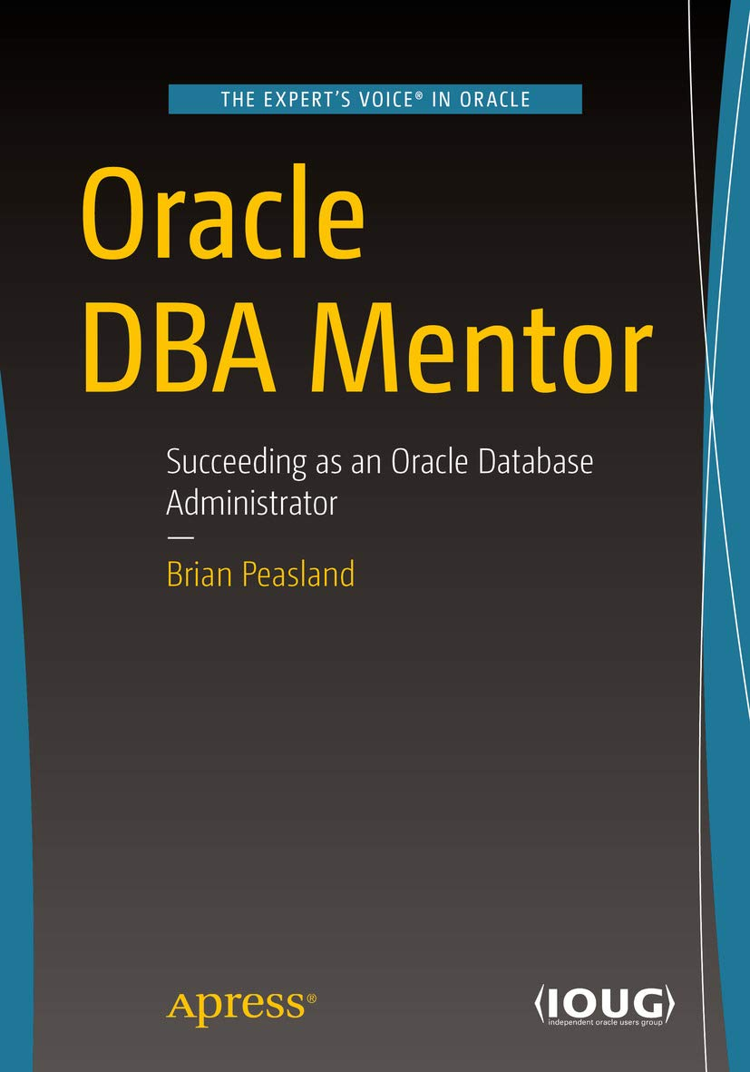 Image OfOracle DBA Mentor: Succeeding As An Oracle Database Administrator (English Edition)