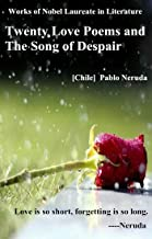 Nobel Literature Laureate Works ---Twenty Love Poems and the Song of Despair: Love is so short, forgetting is so long