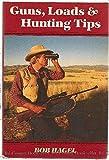 Guns, Loads and Hunting Tips