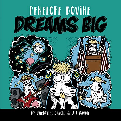 Penelope Bovine Dreams Big Audiobook By J J Savoie, Christine Savoie cover art