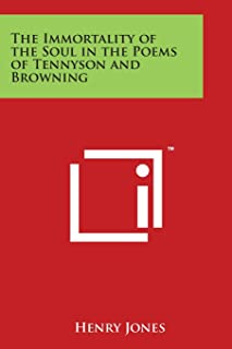 The Immortality of the Soul in the Poems of Tennyson and Browning