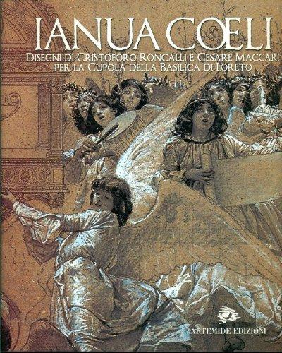 Ianua Coeli. Disegni di Cristoforo Roncalli e Cesare Maccari per la cupola della Basilica di Loreto