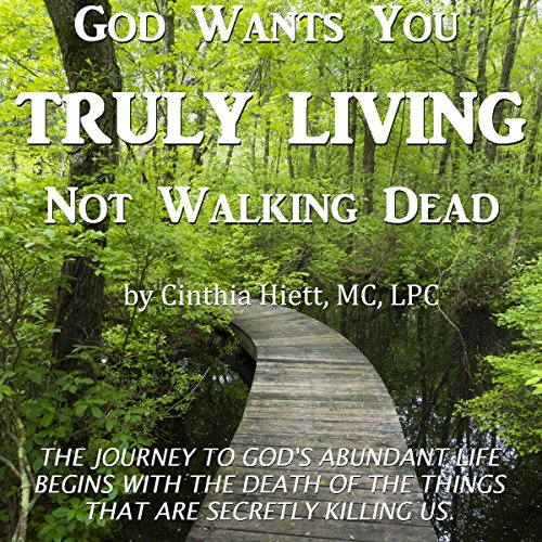God Wants You Truly Living, Not Walking Dead audiobook cover art