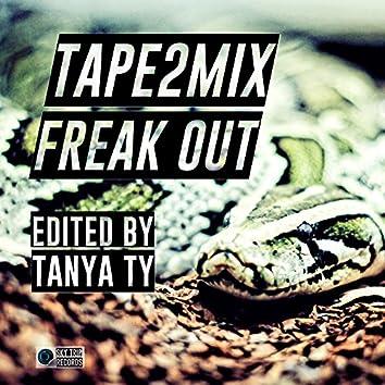 Freak Out (Tanya TY Edit)