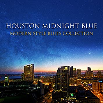 Houston Midnight Blue: Modern Style Blues Collection – Perfect Shade of September Session, Cool Instrumental Music, Nightlife Songs