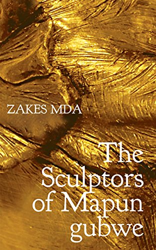 The Sculptors of Mapungubwe (The Africa List)