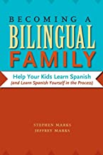 Becoming a Bilingual Family: Help Your Kids Learn Spanish (and Learn Spanish Yourself in the Process)