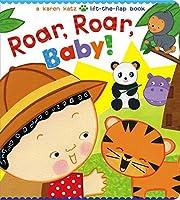 Roar, Roar, Baby!: A Karen Katz Lift-the-Flap Book (Karen Katz Lift-the-Flap Books) by Karen Katz(2015-01-06)