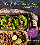 The Paleo Sheet Pan Cookbook: 60 No-Fuss Recipes with Maximum Flavor and Minimal Cleanup