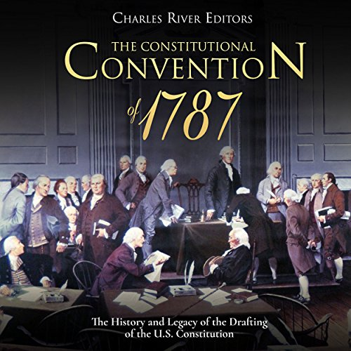The Constitutional Convention of 1787 audiobook cover art