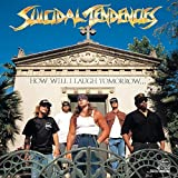 How Will I Laugh Tomorrow When I Can'T Even Smile Today by Suicidal Tendencies (2009-07-23)