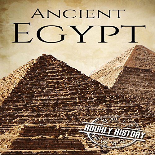 Ancient Egypt: A History from Beginning to End     Ancient Civilizations, Book 2              By:                                                                                                                                 Hourly History                               Narrated by:                                                                                                                                 Stephen Paul Aulridge Jr.                      Length: 55 mins     Not rated yet     Overall 0.0
