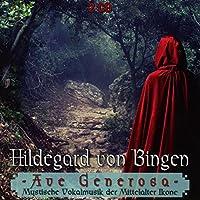 Hildegard Von Bingen: Ave Generosa