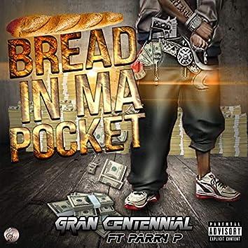 Bread in Ma Pocket