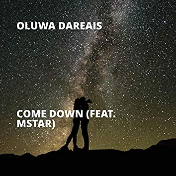 Come Down (feat. Mstar)