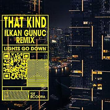 Lights Go Down (Ilkan Gunuc Remix)