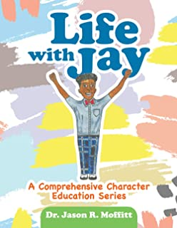 Life with Jay: A Comprehensive Character Education Series
