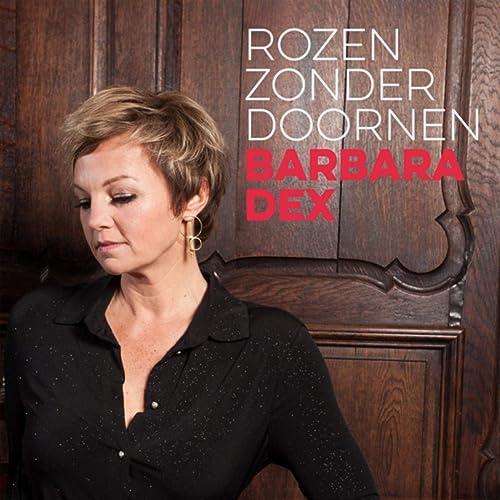 Rozen Zonder Doornen By Barbara Dex On Amazon Music Amazoncom