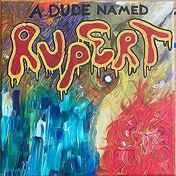 A Dude Named Rupert