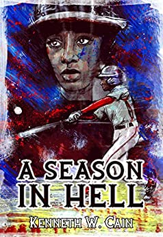 A Season in Hell by [Kenneth W. Cain, Crystal Lake Publishing]