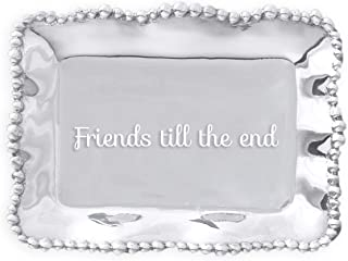 Beatriz Ball Giftables Organic Pearl Rect Engraved Tray- Friends 'Til The End