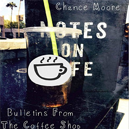 Bulletins from the Coffee Shop Audiobook By Chance Moore cover art