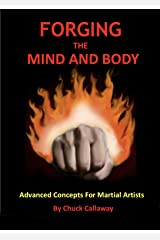 Forging The Mind And Body: Advanced Concepts For Martial Artists Kindle Edition
