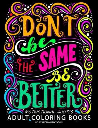 Motivation Quotes Adults Coloring Books A Positive Uplifting Inspirational Coloring Book For Women Men Teen And Girls