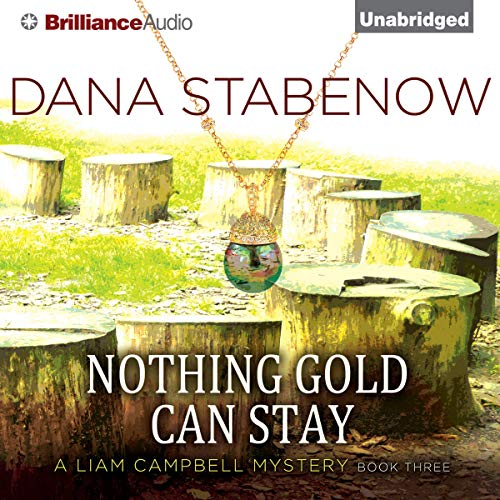 Nothing Gold Can Stay Audiobook By Dana Stabenow cover art