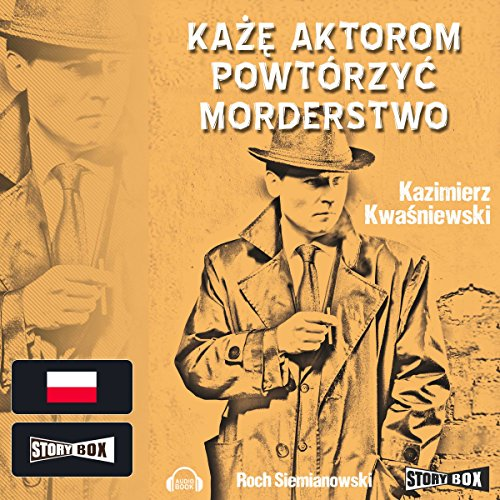 Kaze aktorom powtorzyc morderstwo                   By:                                                                                                                                 Kazimierz Kwasniewski                               Narrated by:                                                                                                                                 Roch Siemianowski                      Length: 3 hrs and 54 mins     Not rated yet     Overall 0.0