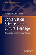 Conservation Science for the Cultural Heritage: Applications of Instrumental Analysis (Lecture Notes in Chemistry Book 79)