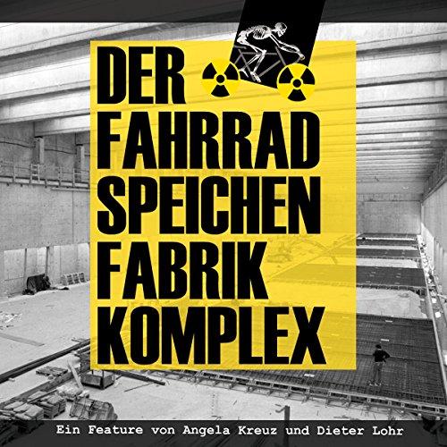 Der Fahrradspeichenfabrikkomplex Titelbild