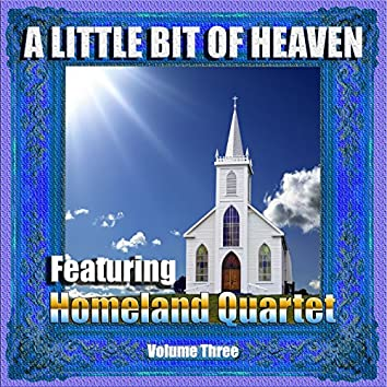 A Little Bit of Heaven Volume Three