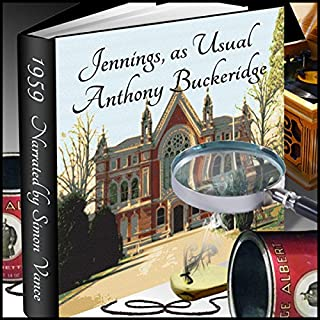 Jennings, as Usual                   By:                                                                                                                                 Anthony Buckeridge                               Narrated by:                                                                                                                                 Simon Vance                      Length: 4 hrs and 37 mins     9 ratings     Overall 4.7
