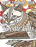 Doodle Cats Coloring Book: An Adult Coloring Book Featuring Fun and Relaxing Cat Designs