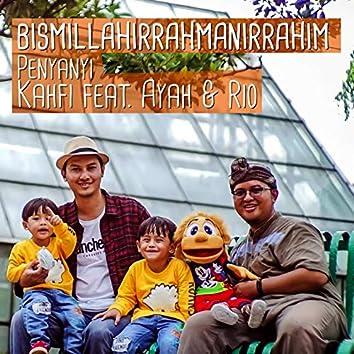 Bismillahirrahmanirrahim (feat. Ayah, Kak Izul Dongeng, Boneka Rio)