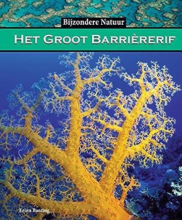 Het Groot Barrièrerif: het grootste koraalrif ter wereld