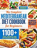 Mediterranean Diet Cookbook for Beginners: A Complete Collection of 1100+ Quick, Delicious and Budget-Friendly Mediterranean Recipes | 6-Weeks Meal Plan to Kickstart Your New Healthy Lifestyle