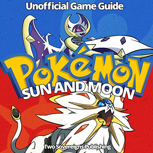 Pokemon Sun and Moon: Game Guide, Tricks, Hacks