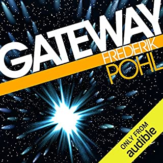 Gateway                    By:                                                                                                                                 Frederik Pohl                               Narrated by:                                                                                                                                 Oliver Wyman,                                                                                        Robert J. Sawyer                      Length: 8 hrs and 37 mins     2,976 ratings     Overall 4.2