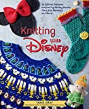 Knitting with Disney: 28 Official Patterns Inspired by Mickey Mouse,The Little Mermaid, and More! (Disney Craft Books, Knitting Books, Books for Disney Fans)