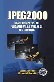 JPEG2000 Image Compression Fundamentals, Standards and Practice: Image Compression Fundamentals, Standards and Practice