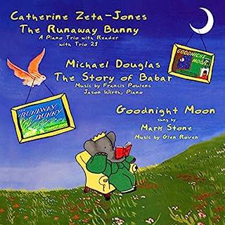 The Runaway Bunny     Including: The Story of Babar & Goodnight Moon              De :                                                                                                                                 Margaret Wise Brown,                                                                                        Jean de Brunhoff                               Lu par :                                                                                                                                 Catherine Zeta-Jones,                                                                                        Michael Douglas                      Durée : 1 h et 18 min     Pas de notations     Global 0,0