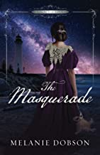 The Masquerade: A Legacy of Love Novel
